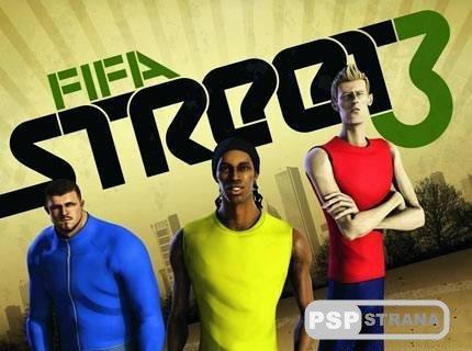 Трейлеры к игре FIFA Street 3  PSP(Скоро на сайте Pspstrana!)