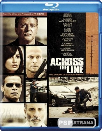 Исход Чарли Райта / Across the Line: The Exodus of Charlie Wright (2010) HDRip
