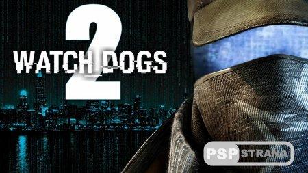 Новые слухи вокруг приближающегося анонса игры Watch Dogs 2